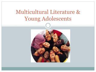 Multicultural Literature & Young Adolescents