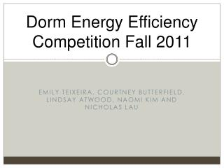 Dorm Energy Efficiency  C ompetition  Fall 2011