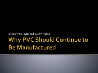 Why PVC Should Continue to Be Manufactured