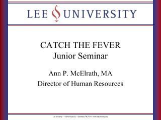 CATCH THE FEVER Junior Seminar