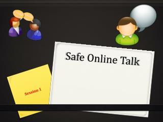 Safe Online Talk