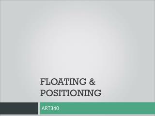 Floating & Positioning