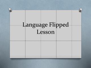 Language Flipped Lesson
