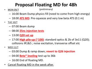 Proposal Floating MD for  48h (preliminary)
