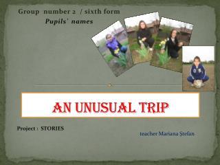 An Unusual Trip