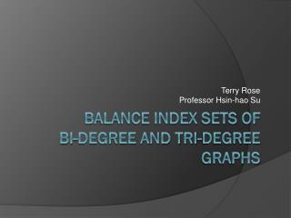 balance Index  Sets of  Bi-degree  and Tri-degree Graphs