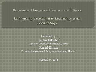 Department of Languages, Literatures and Cultures Enhancing  Teaching & Learning  with Technology