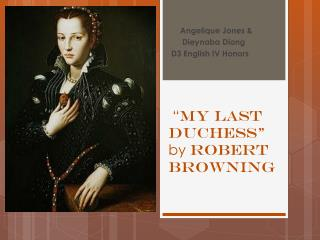 """ My Last          Duchess"" by  Robert Browning"