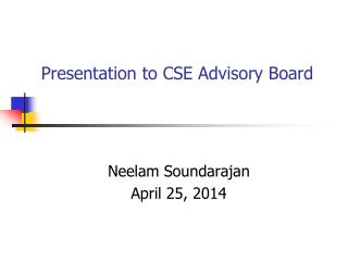 Presentation to CSE Advisory Board