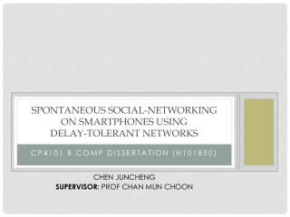 Spontaneous  Social-Networking on  Smartphones using  Delay-Tolerant Networks
