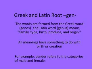 Greek and Latin  Root  –gen-