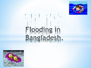 Flooding in Bangladesh.