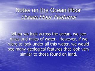 Notes on the Ocean Floor Ocean  Floor Features