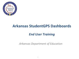 Arkansas StudentGPS Dashboards End User Training