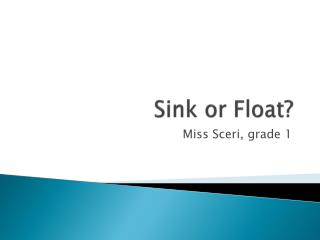 Sink or Float?