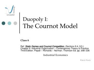 Duopoly I: The Cournot Model