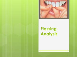 Flossing Analysis