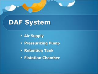 DAF System
