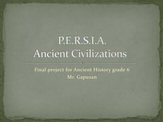 P.E.R.S.I.A. Ancient Civilizations