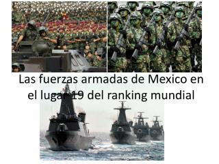 Las fuerzas armadas de  Mexico  en el lugar 19 del ranking  mundial
