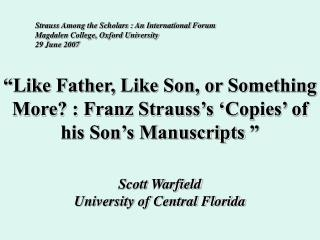 """Like Father, Like Son, or Something More? : Franz Strauss's 'Copies' of his Son's Manuscripts """