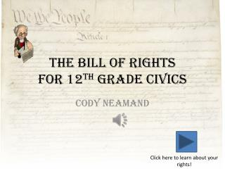 The Bill of Rights For 12 th  Grade Civics