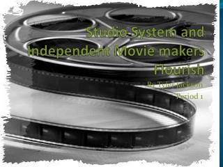 Studio System and Independent Movie makers Flourish