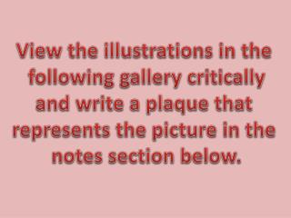 View the illustrations in the  following gallery critically and write a plaque that