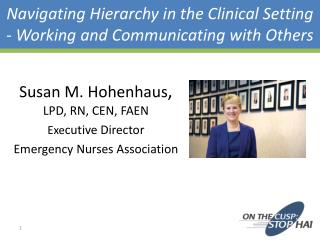 Navigating Hierarchy in the Clinical Setting - Working and Communicating with Others