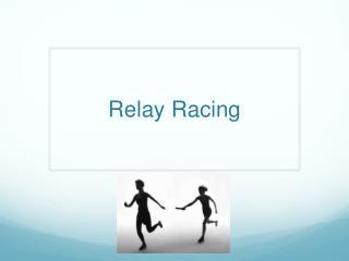 Relay Racing