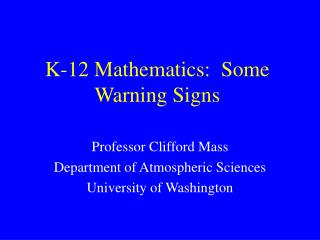 K-12 Mathematics:  Some Warning Signs