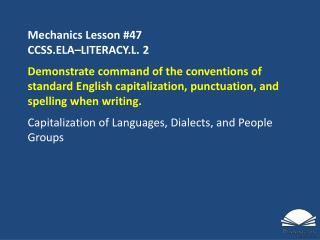 Mechanics Lesson  #47 CCSS.ELA�LITERACY.L.  2