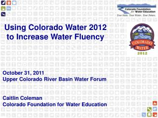 Using Colorado Water 2012 to Increase Water Fluency