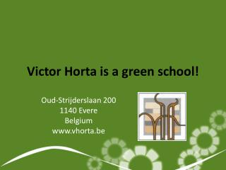 Victor  Horta  is a green school!