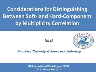 Na Li Huazhong  University of Science and Technology 7th International Workshop on  CPOD ,