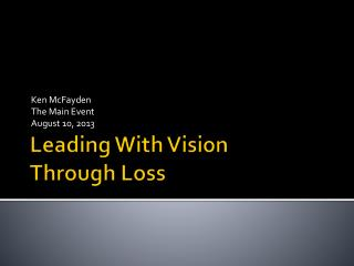 Leading With Vision  Through Loss