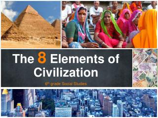 The  8  Elements of Civilization