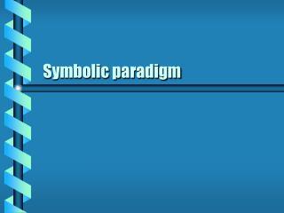 Symbolic paradigm