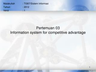 Pertemuan  03 Information system for competitive advantage