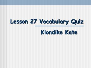 Lesson 27 Vocabulary Quiz