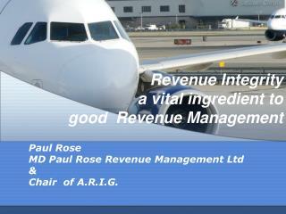 Revenue Integrity  a vital ingredient to  good  Revenue Management