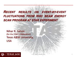 Nihar R. Sahoo  (for the STAR Collaboration) Texas A&M University, USA