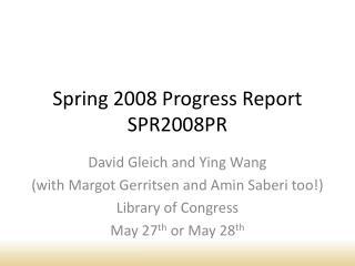 Spring 2008 Progress Report SPR2008PR