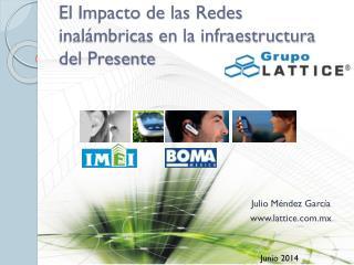 El Impacto de las Redes inal�mbricas en la infraestructura del Presente