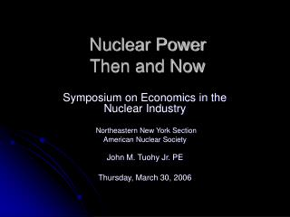 Nuclear Power Then and Now