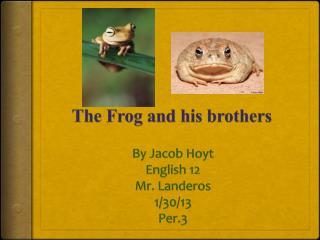 The Frog and his brothers