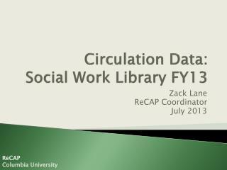 Circulation Data:  Social Work Library FY13