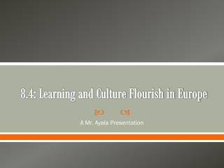 8.4: Learning and Culture Flourish in Europe