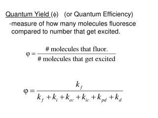 Quantum Yield  ( )    (or Quantum Efficiency)