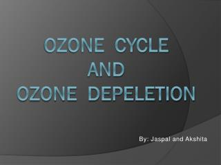 OZONE  CYCLE and OZONE  DEPELETION